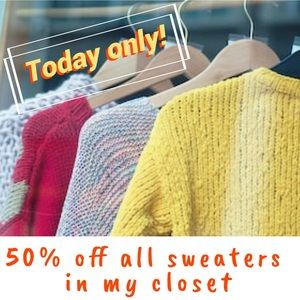 Sweater sale!!! All sweaters 50% OFF today only!